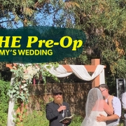 The Pre-Op + Amy's Wedding